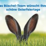 Büschel wünscht Ihnen überraschende Osterfeiertage